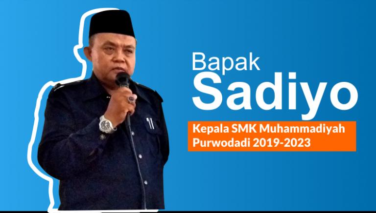 Bapak Sadiyo Kepala SMK Muhammadiyah Purwodadi
